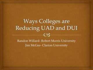 Ways Colleges are Reducing UAD and DUI