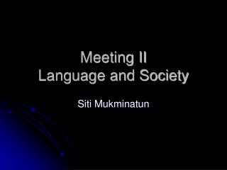 Meeting II Language and Society