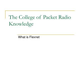 The College of Packet Radio Knowledge