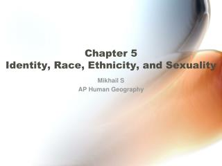 Chapter 5 Identity, Race, Ethnicity, and Sexuality