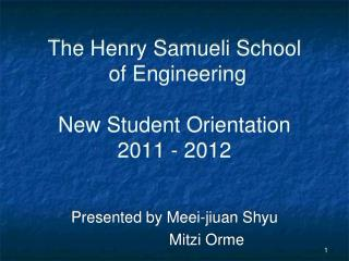 The Henry Samueli School  of Engineering New Student Orientation 2011 - 2012