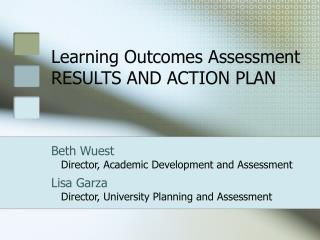 Learning Outcomes Assessment RESULTS AND ACTION PLAN