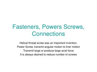 Fasteners, Powers Screws, Connections