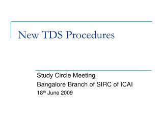 New TDS Procedures