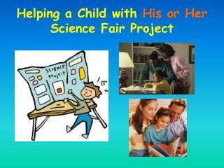 Helping a Child with  His or Her  Science Fair Project