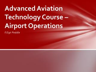 Advanced Aviation Technology Course � Airport Operations