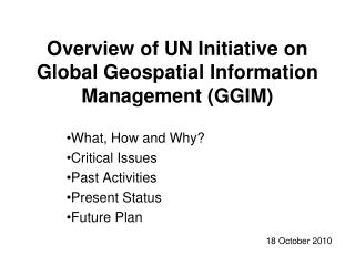 Overview of UN Initiative on Global Geospatial Information Management (GGIM)