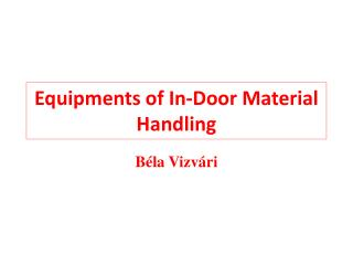 Equipments of In-Door Material Handling
