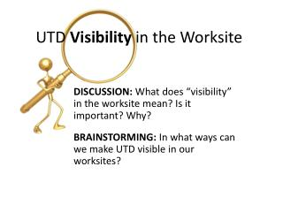 UTD  Visibility  in the Worksite