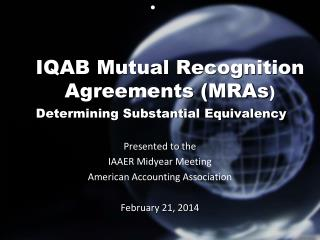 IQAB Mutual Recognition Agreements (MRAs ) Determining Substantial Equivalency