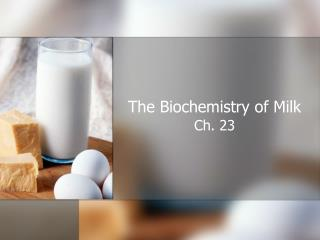 The Biochemistry of Milk