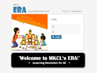 ' Welcome to MKCL's ERA !' w  eLearning Revolution for All     w