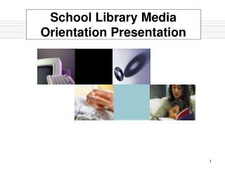 School Library Media Orientation Presentation