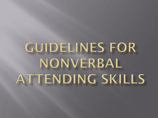 Guidelines for Nonverbal Attending Skills