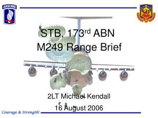 STB, 173 rd  ABN M249 Range Brief