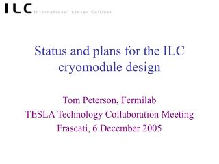 Status and plans for the ILC cryomodule design