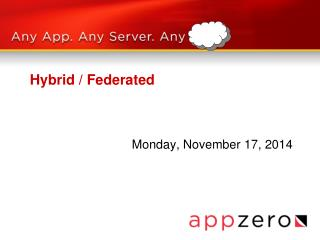 Hybrid / Federated