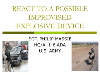 REACT TO A POSSIBLE IMPROVISED EXPLOSIVE DEVICE