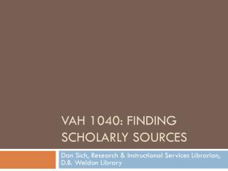 VAH 1040: Finding Scholarly Sources