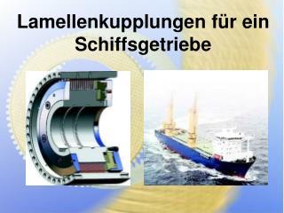 Lamellenkupplungen f r ein Schiffsgetriebe