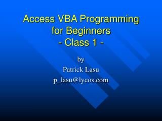 Access�VBA Programming for Beginners  - Class 1 -