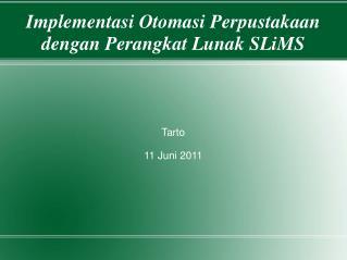 Implementasi Otomasi Perpustakaan dengan Perangkat Lunak SLiMS