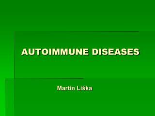 AUTOIMMUNE DISEASES
