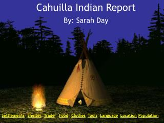 Cahuilla Indian Report By: Sarah Day