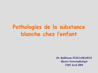 Pathologies de la substance blanche chez l'enfant