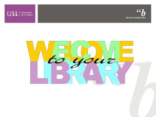 The Library of the ULL is a service to support learning and research.