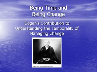 Being Time and  Being Change