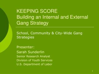 KEEPING SCORE Building an Internal and External Gang Strategy