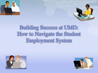 Building Success at UMD: How to Navigate the Student Employment System
