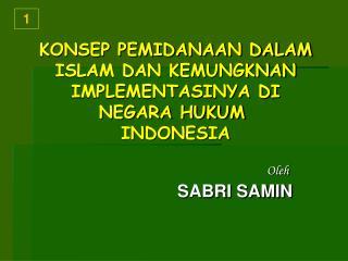 KONSEP PEMIDANAAN DALAM ISLAM DAN KEMUNGKNAN IMPLEMENTASINYA DI NEGARA HUKUM  INDONESIA