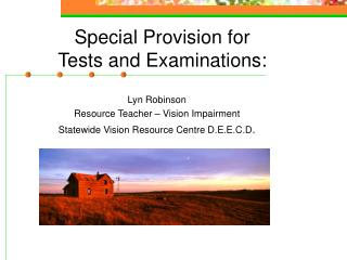 Special Provision for  Tests and Examinations: