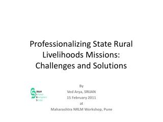 Professionalizing State Rural Livelihoods Missions:  Challenges and Solutions