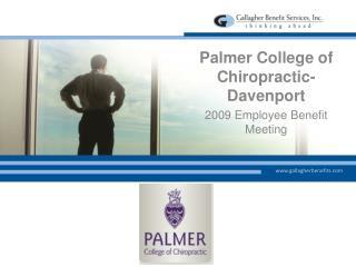 Palmer College of Chiropractic-Davenport 2009 Employee Benefit Meeting