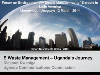 E Waste Management � Uganda�s Journey