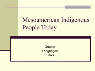 Mesoamerican Indigenous People Today