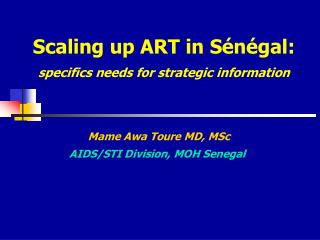 Scaling up ART in Sénégal:  specifics needs for strategic information