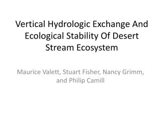 Vertical Hydrologic Exchange And Ecological Stability Of Desert Stream Ecosystem
