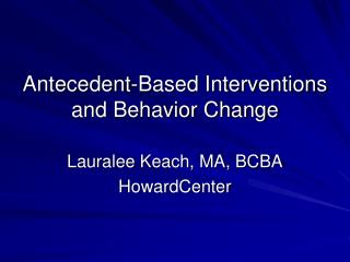 Antecedent-Based Interventions and Behavior Change