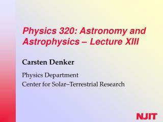 Physics 320: Astronomy and Astrophysics  –  Lecture XIII