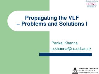 Propagating the VLF  – Problems and Solutions I