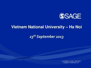 Vietnam National University – Ha Noi 23 th  September 2013