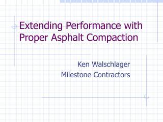 Extending Performance with Proper Asphalt Compaction