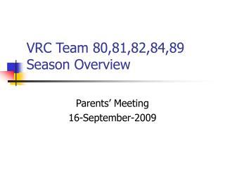 VRC Team 80,81,82,84,89 Season Overview