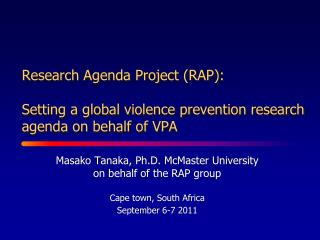 Masako Tanaka, Ph.D. McMaster University on behalf of the RAP group Cape town, South Africa
