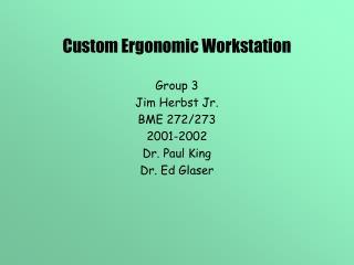 Custom Ergonomic Workstation