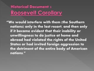 Historical Document 3 Roosevelt Corollary